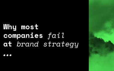 Why most companies fail at brand strategy
